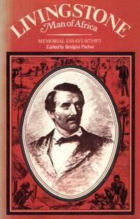 LIVINGSTONE man of Africa, memorial essays 1873-1973