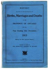 Report Relating to the Registration of Births, Marriages and Deaths in the Province of Ontario for the Year Ending 31st December, 1913 (Being the 44th Annual Report)