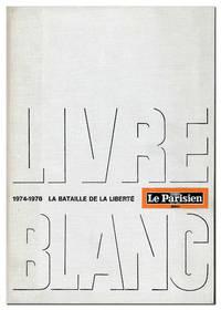 La Bataille de la Liberté: Livre Blanc, 1974-1976 [cover title]