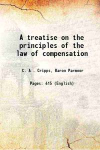 A treatise on the principles of the law of compensation 1922