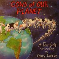 Cows Of Our Planet ( A Far Side Collection)