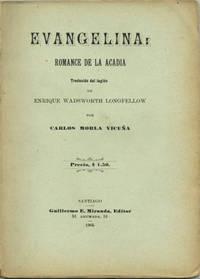 Evangelina: Romance de la Acadia. Traducido del inglés de Enrique Wadsworth Longfellow