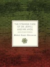 image of The Strange Case of Dr. Jekyll and Mr. Hyde and Other Stories (Knickerbocker Classics)