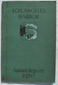 Annual Report of the Board of Harbor Commissioners of the City of Los Angeles, California, U.S.A.  Fiscal Year July 1, 1929 to June 30, 1930