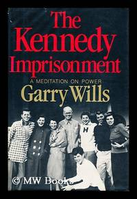 image of The Kennedy Imprisonment : a Meditation on Power