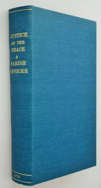 The Justice Of The Peace And Parish Officer. { Volume 3 Only }