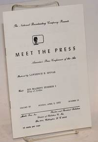image of The National Broadcasting Company presents Meet the Press, America's press conference of the air. Produced by Lawrence E. Spivak, Guest: His Majesty Hussein I, King of Jordan
