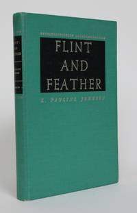Flint and Feather: The Complete Poems of E. Pauline Johnson by  E. Pauline Johnson - 1931 - from Minotavros Books (SKU: 005152)