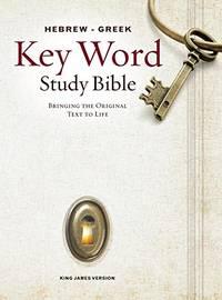 The Hebrew-Greek Key Word Study Bible: KJV Edition, Hardbound (Key Word Study Bibles)