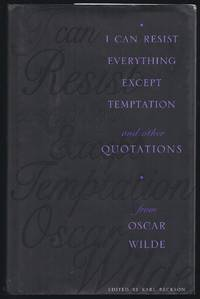 I Can Resist Everything Except Temptation: And Other Quotations From Oscar Wilde