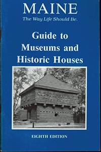 Maine Guide to Museums and Historic Houses