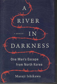 image of A RIVER IN DARKNESS; One Man's Escape from North Korea