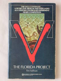 V: The Florida Project by  Tim Sullivan - Paperback - First Edition - 1985 - from Mind Electric Books and Biblio.com