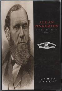 Allan Pinkerton: The Eye Who Never Slept