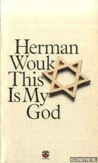 This Is My God. The Jewish Way of Life