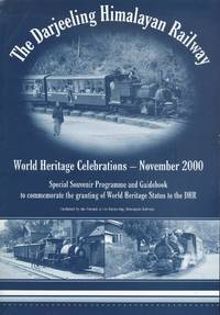 The Darjeeling Himalayan Railway World Heritage Celebrations - November 2000  (Special Souvenir Program and Guidebook.