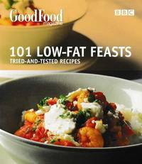 101 Low-Fat Feasts: Tried-And-Tested Recipes