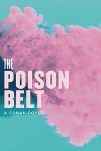 Poison Belt (The Radium Age Science Fiction Series)