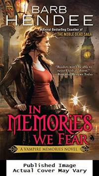 In Memories We Fear: A Vampire Memories Novel by  Barb Hendee - Paperback - First Edition - 2011-10-04  - from EstateBooks (SKU: 81PS1N+_23b8e98d-12ae-4)