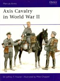 Men-At-Arms No.361: Axis Cavalry in World War II