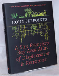 image of Counterpoints: A San Francisco Bay Area Atlas of Displacement & Resistance
