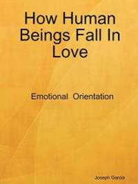 How Human Beings Fall In Love