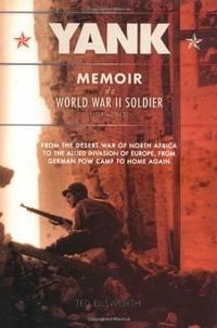 Yank: Memoir of a World War II Soldier (1941-1945) from the Desert War of Africa to the Allied...