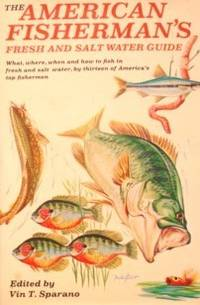 The American Fisherman's Fresh and Salt Water Guide