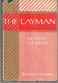 LAYMAN LEARNS TO PRAY