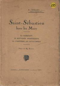 Saint-Sébastien hors les murs -la basilique, le souvenir apostolique, le cimetière Ad Catacumbas