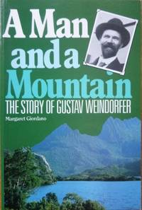 A Man and a Mountain : the story of Gustav Weindorfer.