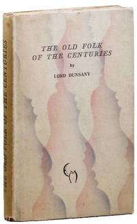 The Old Folk of the Centuries: A Play [Limited Edition]