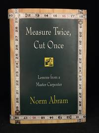 image of Measure Twice, Cut Once; Lessons from a Master Carpenter