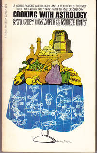 Cooking with Astrology by  Sydney & Mike Roy Omarr - Paperback - 1st Printing - 1969 - from John Thompson (SKU: 21921)