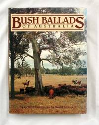 Bush Ballads of Australia An Anthology drawn from Traditional Sources with Selected Illustrations by David Bromley