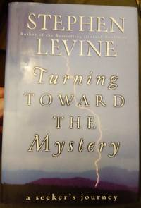 Turning Toward the Mystery A Seeker's Journey