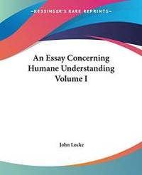 image of An Essay Concerning Humane Understanding Volume I
