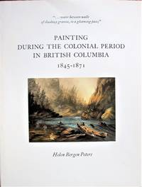 Painting During the Colonial Period in British Columbia 1845-1871