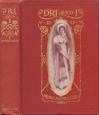 Dri and I: A Tale of Daring Deeds in the Second War with the British. Being the Memoirs of...