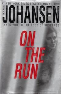 On The Run by  Iris Johansen - First Edition - 2005-12-27 - from Kayleighbug Books and Biblio.com