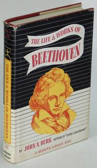 The Life and Works of Beethoven (Modern Library #241.2)