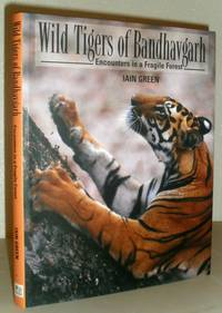 Wild Tigers of Bandhavgarh - Encounters in a Fragile Forest - SIGNED COPY