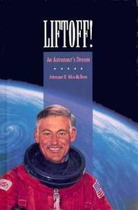 Liftoff!: An Astronaut's Dream by  R. Mike Mullane - 1994 - from ThriftBooks (SKU: G0382246632I4N10)