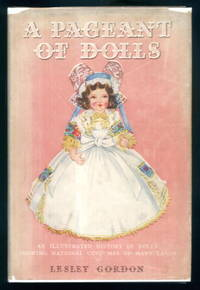 image of A Pageant of Dolls: A Brief History of Dolls Showing the National Costumes & Customs of Many Lands