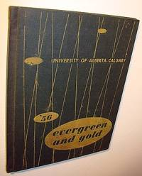 Evergreen and Gold '56 (1956) - Yearbook of the University of Alberta, Calgary Campus