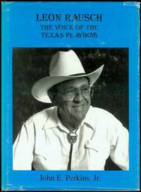 Leon Rausch: The Voice of the Texas Playboys