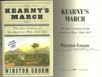 KEARNY'S MARCH The Epic Creation of the American West, 1846-1847