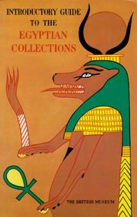 General Introductory Guide to the Egyptian Collections in the British Museum
