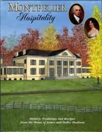 Montpelier Hospitality: History, Traditions And Recipes