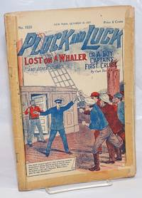 image of Pluck and Luck. Lost on a Whaler, or A Boy Captain's First Cruise. And Other Stories. October 12, 1927